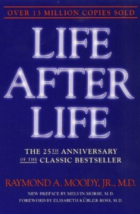 Life After Life: The Investigation of a Phenomenon - Survival of Bodily Death - Raymond Moody, Elisabeth Kübler-Ross, Melvin Morse