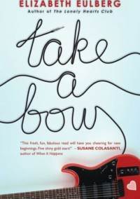 Take a Bow - Elizabeth Eulberg