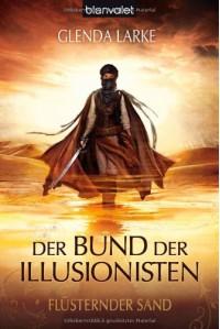 Flüsternder Sand (Der Bund der Illusionisten, #1) - Glenda Larke