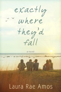 Exactly Where They'd Fall - Laura Rae Amos