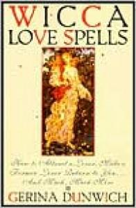 Wicca Love Spells - Gerina Dunwich