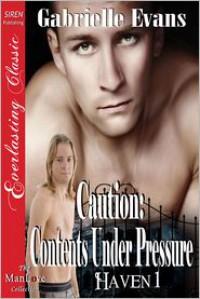 Caution: Contents Under Pressure - Gabrielle Evans