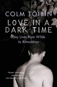 Love In A Dark Time - Colm Tóibín