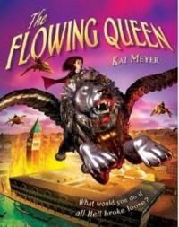 The Flowing Queen - Kai Meyer