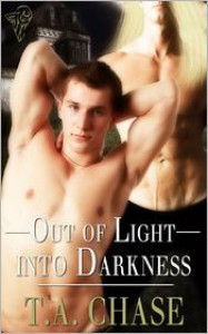 Out of Light into Darkness - T.A. Chase