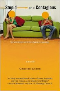Stupid and Contagious - Caprice Crane