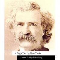 A Dog's Tale - Mark Twain