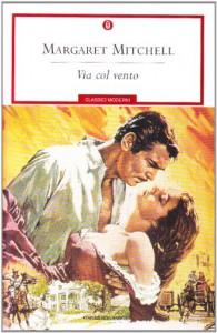 Via col vento - Margaret Mitchell, Ada Salvatore, Enrico Piceni