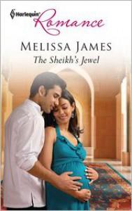 The Sheikh's Jewel (Harlequin Romance Series #4320) - Melissa James