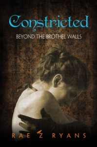 Constricted (Beyond the Brothel Walls) - Rae Ryans