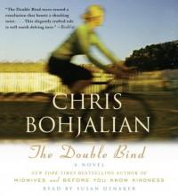 The Double Bind - Chris Bohjalian, Susan Denaker