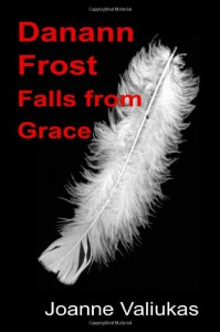 Danann Frost Falls from Grace - Joanne Valiukas