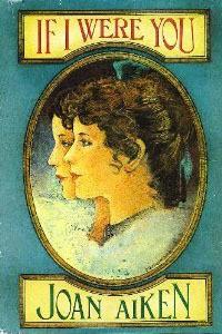 If I Were You - Joan Aiken
