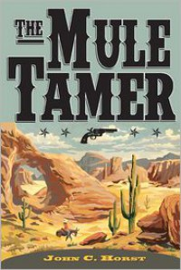The Mule Tamer - John Horst