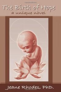 The Birth Of Hope - Jeane Rhodes, Michael J. Kloepfer