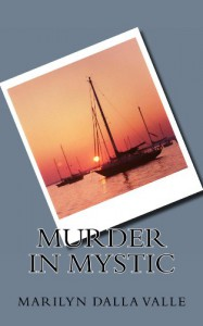 Murder in Mystic - Marilyn Dalla Valle