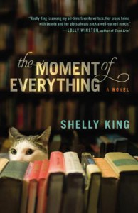 The Moment of Everything - Shelly King