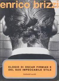 Elogio di Oscar Firmian e del suo impeccabile stile - Enrico Brizzi