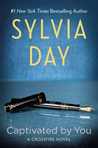 Captivated by You - Sylvia Day