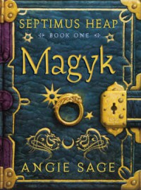 Septimus Heap series: Magyk; Flyte; Physik - Angie Sage
