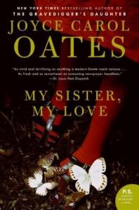 My Sister, My Love: The Intimate Story of Skyler Rampike (P.S.) - Joyce Carol Oates