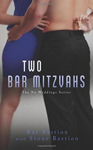 Two Bar Mitzvahs (No Weddings) (Volume 3) - Kat Bastion, Stone Bastion