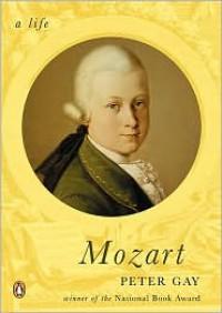 Mozart: A Life - Peter Gay