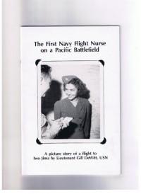 First Navy Flight Nurse on a Pacific Battlefield - Gill Dewitt