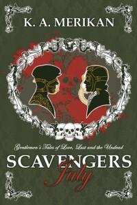 Scavengers: July - K.A. Merikan
