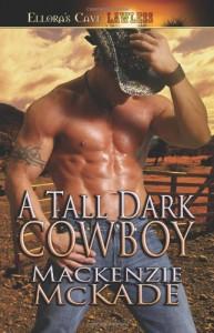 A Tall Dark Cowboy - Mackenzie McKade
