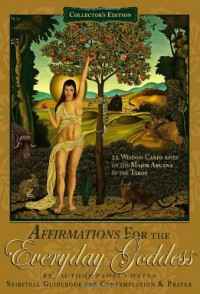 Affirmations for the Everyday Goddess Spiritual Guidebook & 22 Wisdom Cards for Contemplation & Prayer (based on the 22 major arcana of the tarot) - Pamela Wells
