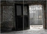 Rust Belt Chic: The Cleveland Anthology - Richey Piiparinen, Anne Trubek