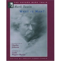 What Is Man? - Mark Twain, Linda Wagner-Martin