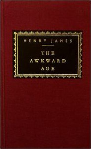 The Awkward Age - Henry James,  Cynthia Ozick (Introduction)