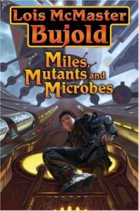 Miles, Mutants, and Microbes - Lois McMaster Bujold
