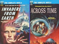 Across Time/Invaders from Earth - Robert Silverberg, David Grinnell, Donald A. Wollheim