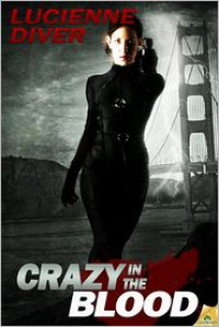 Crazy in the Blood - Lucienne Diver