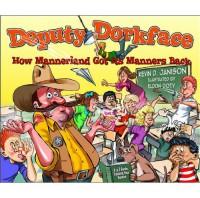 Deputy Dorkface: How Mannerland Got Its Manner Back - Janison Kevin D., Eldon Doty