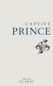 Captive Prince: Volume Two - C.S. Pacat, S.U. Pacat
