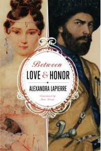 Between Love and Honor - Alexandra Lapierre
