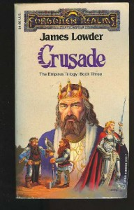 Crusade (Forgotten Realms: The Empires Trilogy, Book 3) - James Lowder