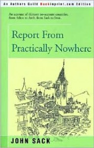 Report from Practically Nowhere - John Sack