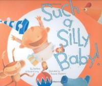 Such a Silly Baby! - Steffanie Lorig, Richard Lorig, Amanda Shepherd
