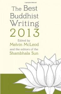 The Best Buddhist Writing 2013 -