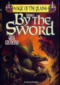 By The Sword (Magic of the Plains) - Greg Costikyan