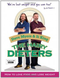 The Hairy Dieters: How to Love Food and Lose Weight - Dave Myers, Si King