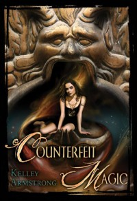 Counterfeit Magic - Kelley Armstrong, Maurizio Manzieri