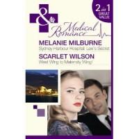 Sydney Harbor Hospital Lexi's Secret/ West Wing to Maternity Wing - Melanie Milburne, Scarlet Wilson