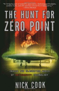The Hunt for Zero Point: Inside the Classified World of Antigravity Technology - Nick Cook