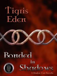 Bonded In Shadows - Tigris Eden